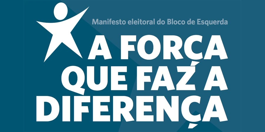 Europeias 2019: Manifesto eleitoral do Bloco